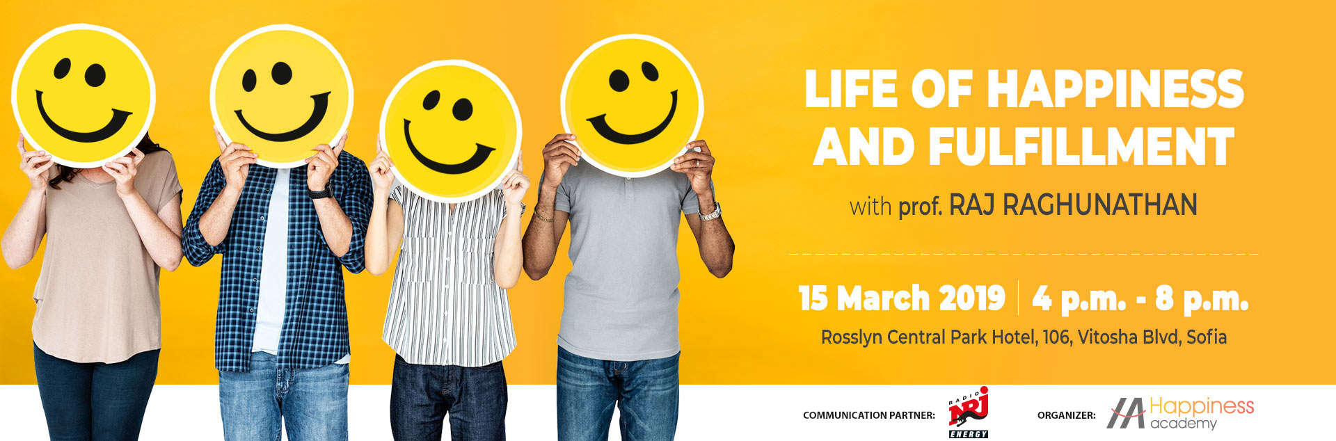 Life of happiness and fulfillment with prof. Raj Raghunathan, 15 March 2019, 4 p.m. - 8 p.m., Rosslyn Central Park Hotel, 106, Vitosha Blvd, Sofia